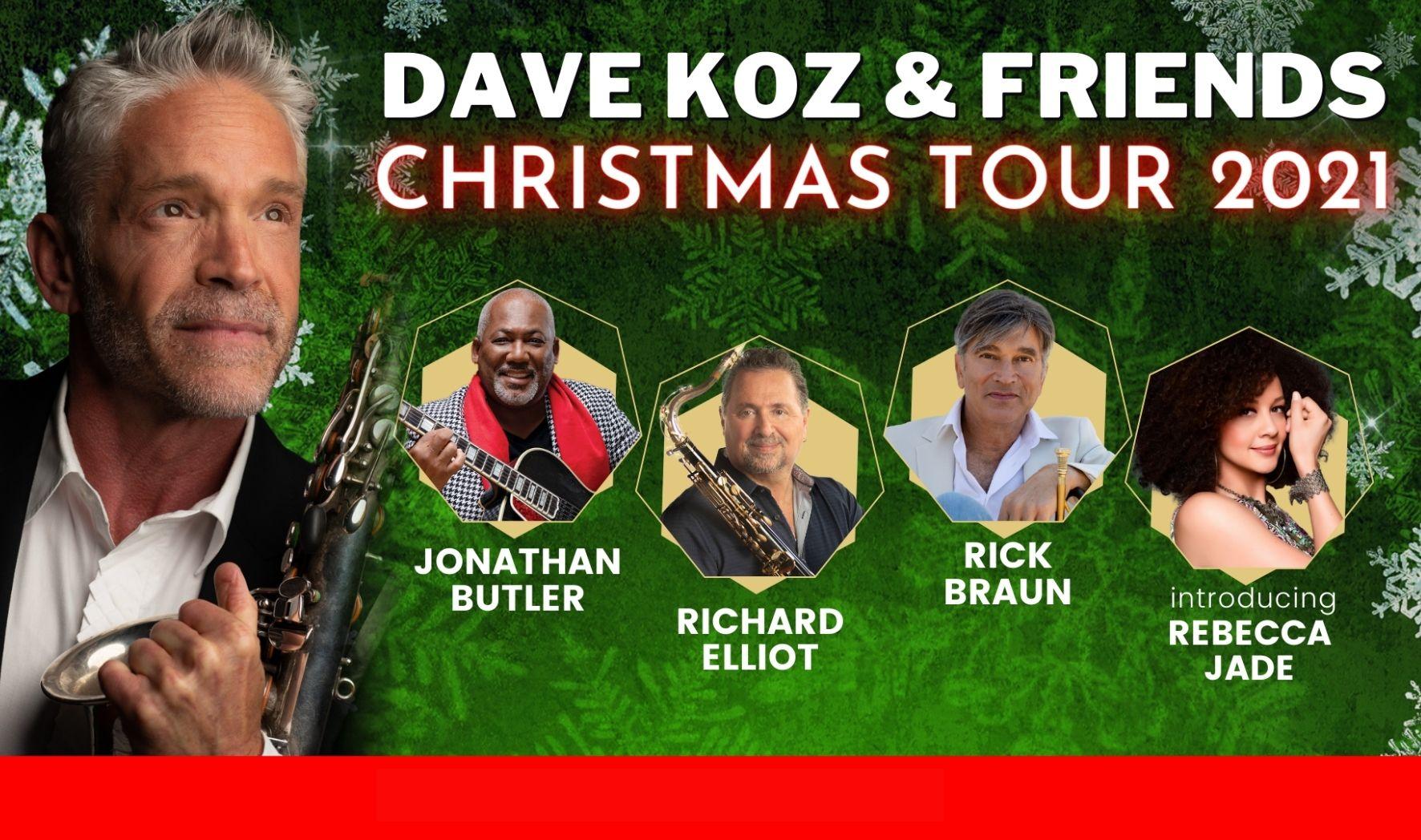More Info for Dave Koz & Friends Christmas Tour 2021