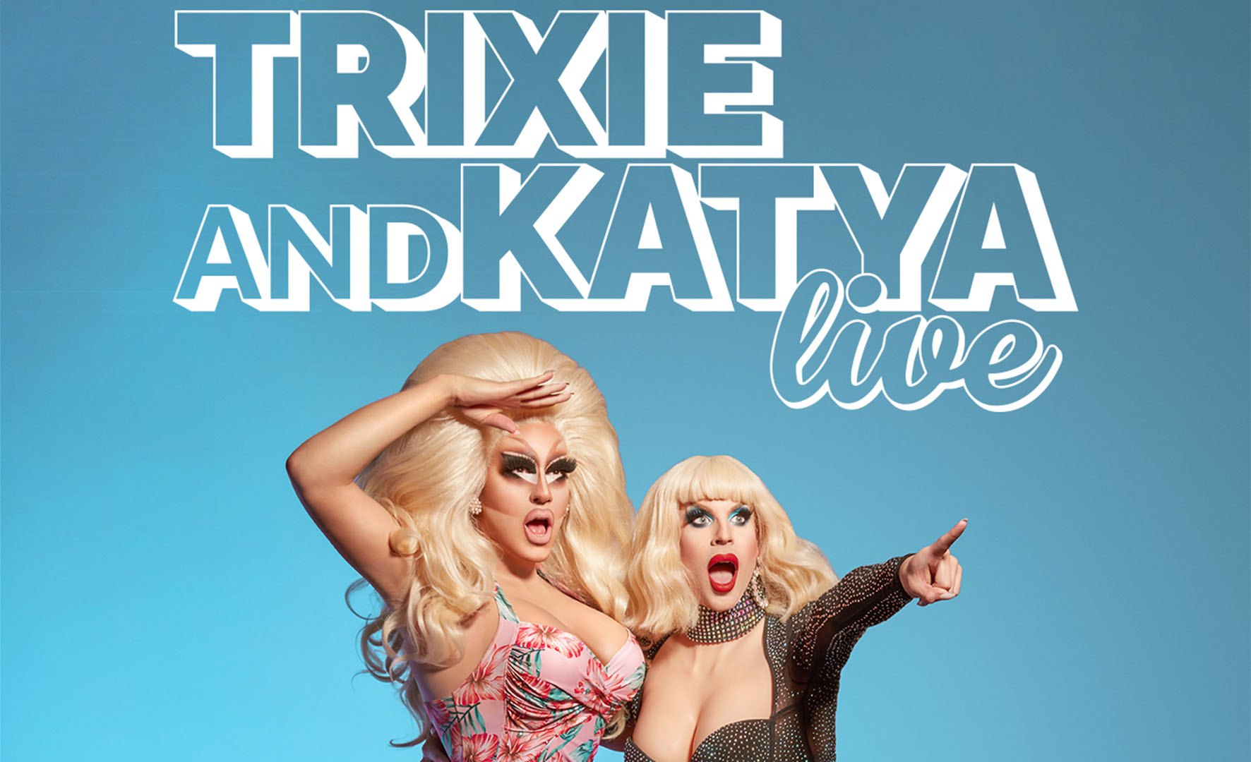 More Info for Trixie And Katya Live