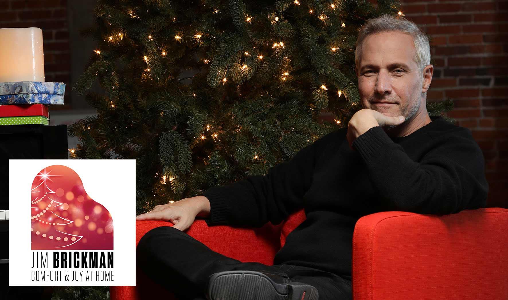 More Info for Jim Brickman: Comfort & Joy at Home